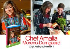 Chef Amalia will be at Moms Rock! Expo! Award winning chef, kitchen artisan and author; Amalia Moreno-Damgaard helps people develop a better understanding and appreciation of Latin cultures through healthy gourmet cuisine.