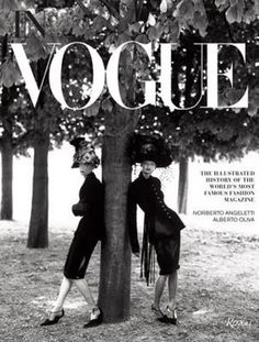 In Vogue: An Illustrated History of the World's Most Famous Fashion Magazine Written by Alberto Oliva and Norberto Angeletti, Introduction by Anna Wintour/ Pub Date: October 2012 / Format: Hardcover / Publisher: Rizzoli / Trim Size: 9 x 12 In Vogu Anna Wintour, David Bailey, Vogue Mexico, Creation Photo, History Magazine, Marcello Mastroianni, Steven Meisel, Annie Leibovitz, Helmut Newton