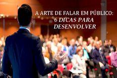 A arte de falar em público: 6 dicas para desenvolver