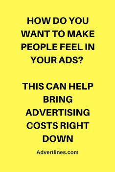 HOW DO YOU WANT TO MAKE PEOPLE FEEL IN YOUR ADS?   THIS CAN HELP BRING ADVERTISING COSTS RIGHT DOWN. #SocialMedia  #Digital  #Strategy   #blogging #bloggingtip #marketingtip #marketing #Cardiff