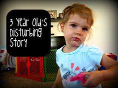 3 Year Old's Disturbing Story