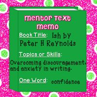 Mentor Text - Ish for overcoming anxiety in writing