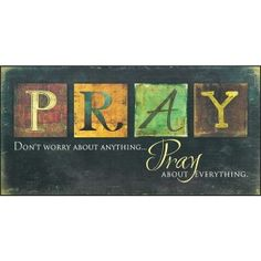 "The Pray plaque features the titular ""Pray"" printed across the top in various block lettering. Below it reads, ""Don't worry about anything... Pray about everything."" This plaque offers the important daily reminder to not worry about anything, but instead to pray and trust in the Lord to provide."