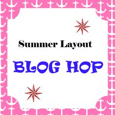Summer Layout Blog Hop