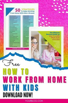Get the free guidebook on how to work from home with kids. Learn 50 strategies to make working from home with kids around a breeze. Download now! #workfromhome #workingfromhome #workfromhomewithkids #workfromhometips