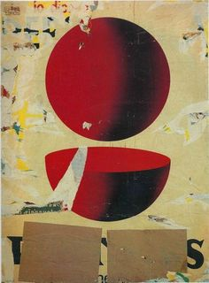 Mimmo Rotella, Il punto e mezzo (The point and a half), 1962 Collages, Collage Art, Art Pop, Photomontage, James Rosenquist, Claes Oldenburg, Jasper Johns, Plastic Art, Italian Art