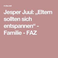 """Jesper Juul: """"Eltern sollten sich entspannen"""" - Familie - FAZ"""