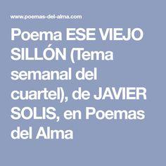 Poema ESE VIEJO SILLÓN (Tema semanal del cuartel), de JAVIER SOLIS, en Poemas del Alma