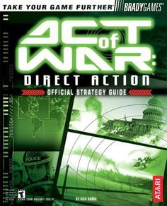 Act of War: Direct Action(tm) Official Strategy Guide - Official Strategy Guide