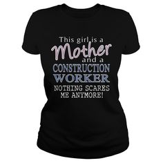 CONSTRUCTION WORKER And This Girl Is A Mother Nothing Scares T-Shirts, Hoodies. VIEW DETAIL ==► https://www.sunfrog.com/LifeStyle/CONSTRUCTION-WORKER-mother-Black-Ladies.html?41382