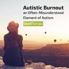 Autistic Burnout: An Often-Misunderstood Element of Autism #autism #burnout #mentalhealth