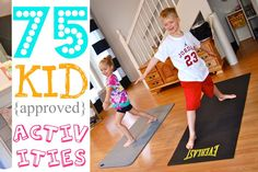 "75 Kid {approved} Activities    Things to do with your kids. Traditions they will remember. Someone wrote: ""Best list I've ever seen! So many things I'd never heard or thought of!"""