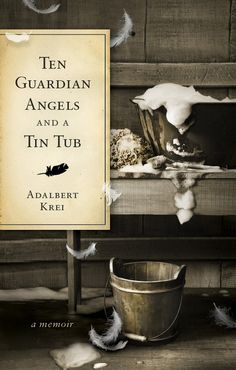 Ten Guardian Angels and a Tin Tub [ Paperback] Publication Date: March 31, 2012 Adalbert Krei (Author)