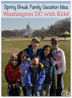 Washington DC is a fabulous spring break getaway for families! The kids will be entertained, they will head home having learned something, and you'll walk away with a new appreciation of the beauty and the majesty that is our Nation's Capital.  And there are so many great things to see and do...  here are a few ideas to get you started on planning a spring break in Washington DC with kids!