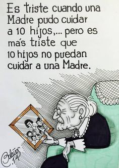 """""""It's sad that a mother took care of ten children.but it's more sad when ten kids can't take care of their own mother. Spanish Inspirational Quotes, Spanish Quotes, Inspiring Quotes, Words Quotes, Me Quotes, Sayings, Quotes En Espanol, Postive Quotes, Quotes About Motherhood"""