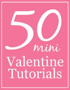 50 Miniature Valentine Tutorials   true2scale