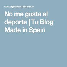 No me gusta el deporte | Tu Blog Made in Spain