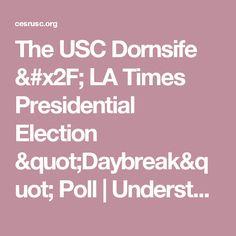 "The USC Dornsife / LA Times Presidential Election ""Daybreak"" Poll   Understanding America Study"