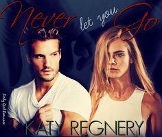 Never Let You Go (A Modern Fairytale, 2) by Katy Regnery #DirtyGirlRomance