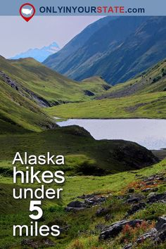 Travel   Alaska   USA   Attractions   Destinations   Things To Do   State Parks   Natural Beauty   Hiking   Trails   Places To Visit   Outdoors   Adventure   Wildlife   Waterfalls   Glaciers   National Forest   Bucket Lists   Mountains   Easy Hikes   Half-Day Hikes   Hot Springs   Hikes Under 5 Miles