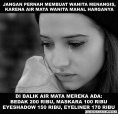 Air Mata Wanita - http://www.indomeme.com/meme/air-mata-wanita/