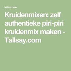 Kruidenmixen: zelf authentieke piri-piri kruidenmix maken - Tallsay.com