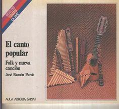Pardo, José Ramón. El canto popular. Folk y nueva canción. Colección Salvat Temas Claves