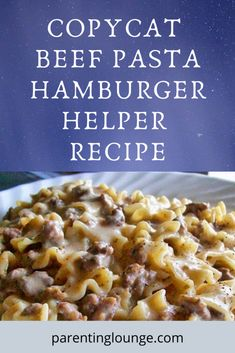 Healthy Beef Pasta Recipe - Hamburger Helper Dupe - Parenting Lounge in 2020 Beef Recipes Hamburger, Homemade Hamburger Helper, Easy Pasta Recipes, Cooking Recipes, Hotdish Recipes, Homemade Hamburgers, Beef And Noodles, Tater Tots, Copycat Recipes