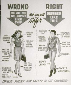 Great poster showing women how to dress properly for their factory work in WWII