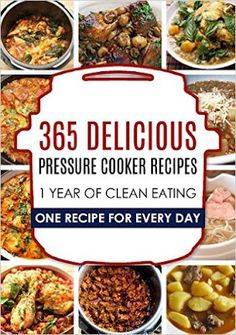 Daily Kindle Cookbooks: 365 Pressure Cooker Recipes: 1 Year Of Clean Eatin...