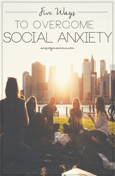 Five Ways to Overcome Social Anxiety