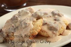 My Favorite Things: Buttermilk Biscuits and Sausage Cream Gravy