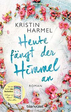 Heute fängt der Himmel an: Roman von Kristin Harmel https://www.amazon.de/dp/3734102898/ref=cm_sw_r_pi_dp_x_q-.gzbR3NDQCS