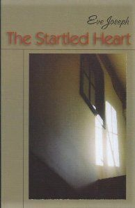 """The Startled Heart"" by Eve Joseph - shortlisted for the 2005 Dorothy Livesay Poetry Prize"