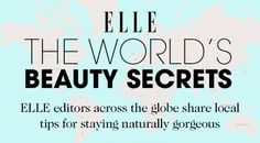The Best Natural Beauty Secrets From Around the World  - ELLE.com