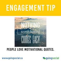 Engagement Tip: People love motivational quotes. Post something relevant to your business with a feel-good kind of vibe and see if your audience eats it up.