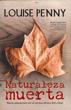 """Louise Penny. """"Naturaleza muerta"""". Editorial La Factoría de las Ideas"""