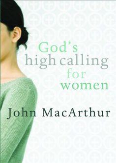 God's High Calling For Women by John MacArthur
