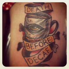 DEATH BEFORE DECAF! [Pic]