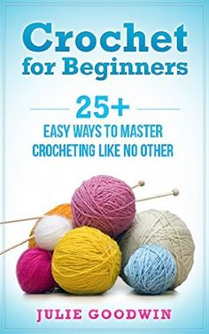 12 October 2015 : Crochet for beginners:25+ easy ways to master crocheting like no other (step,crochet,how, beginners,patterns) by Julie Goodwin http://www.dailyfreebooks.com/bookinfo.php?book=aHR0cDovL3d3dy5hbWF6b24uY29tL2dwL3Byb2R1Y3QvQjAxNUJMSk9KSy8/dGFnPWRhaWx5ZmItMjA=
