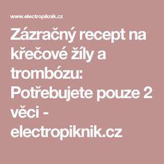 Zázračný recept na křečové žíly a trombózu: Potřebujete pouze 2 věci - electropiknik.cz