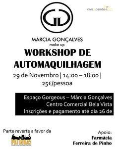 Workshop de Automaquilhagem > 29 Nov 2014, 14h às 18h @ Espaço Gorgeous, CC Bela Vista, Vale de Cambra   _Parte reverte a favor da Associação Patinhas_  #ValeDeCambra
