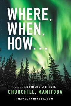 Where, when and how to see the northern lights in Churchill, Manitoba - All About Decoration Northern Lights Canada, Northern Lights Trips, See The Northern Lights, Lights Tour, Canada Travel, Canada Trip, Explore Travel, Travel Activities, Natural Phenomena