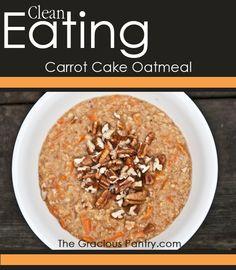 Clean Eating Carrot Cake Oatmeal.
