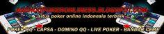 Agen situs judi poker online indonesia 2017 tentunya sangat dinantikan bagi para pemain judi poker online indonesia apa lagi dengan minimal deposit 10rb saja.