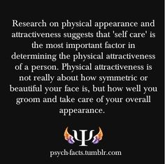 self care - given roughly the same base, surely. If you're ugly, no amount of self-care will make you more attractive than someone beautiful, surely.