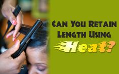 Can You Retain Length Using Heat? - 7 Ways This Might Be Possible  Read the article here - https://www.blackhairinformation.com/growth/hair-growth/can-you-retain-length-using-heat-7-ways-this-might-be-possible/
