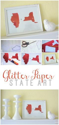 Valentine State Art. Cut glitter state silhouettes out for each state you and your love are from, adhese to paper. Cut affordable gift idea for Valentine's Day or an anniversary!