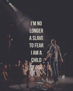No longer a slave to fear...