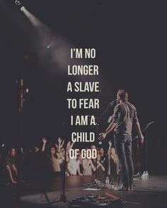No longer a slave to fear...